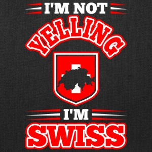 Im Not Yelling Im Swiss - Tote Bag