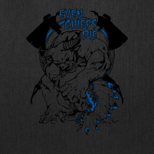Even Chiefs Die - Tote Bag