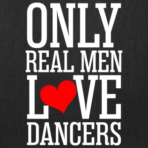 Only Real Men Love Dancers - Tote Bag