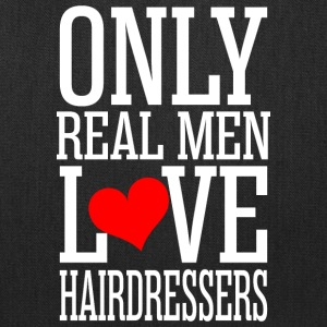 Only Real Men Love Hairdressers - Tote Bag