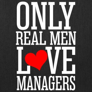Only Real Men Love Managers - Tote Bag