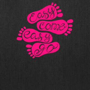Easy come easy go - Tote Bag