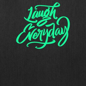 Laugh everday - Tote Bag
