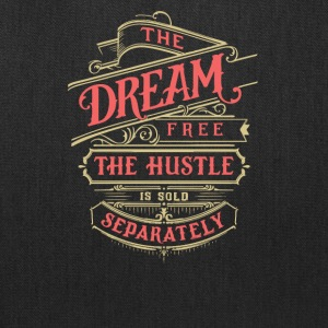 The dream is free the hustle is sold separately - Tote Bag