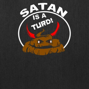 Satan is a turd final for dark - Tote Bag