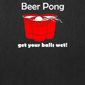 Beer Pong Get Your Balls Wet Funny Drinking Game - Tote Bag