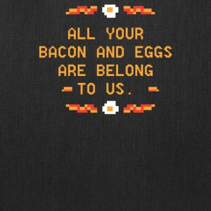 All Your Bacon And Eggs Are Belong To Us - Tote Bag
