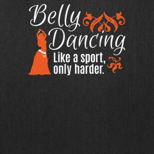 Belly Dancing Only Harder - Tote Bag