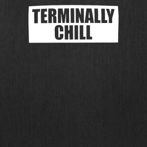 Terminally Chill - Tote Bag