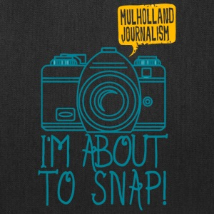 Mulholland Journalism I m About To Snap - Tote Bag
