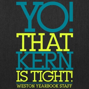 YO THAT KERN IS TIGHT WESTON YEARBOOK STAFF - Tote Bag