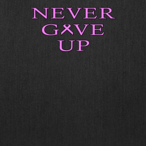 Never Give UP BC - Tote Bag