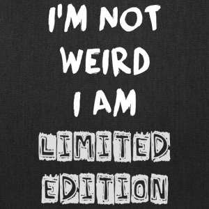 Funny Quote - NOT WEIRD BUT LIMITED ! - Tote Bag