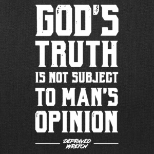 God Truth Is Not Subject Shirt - Tote Bag