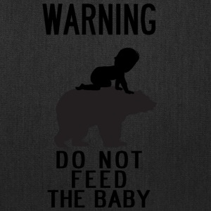 WARNING DO NOT FEED THE BABY (on bear) - Tote Bag