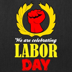 We Are Celebrating Labor Day Symbol - Tote Bag