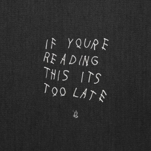 If You're Reading This It's Too Late - Tote Bag