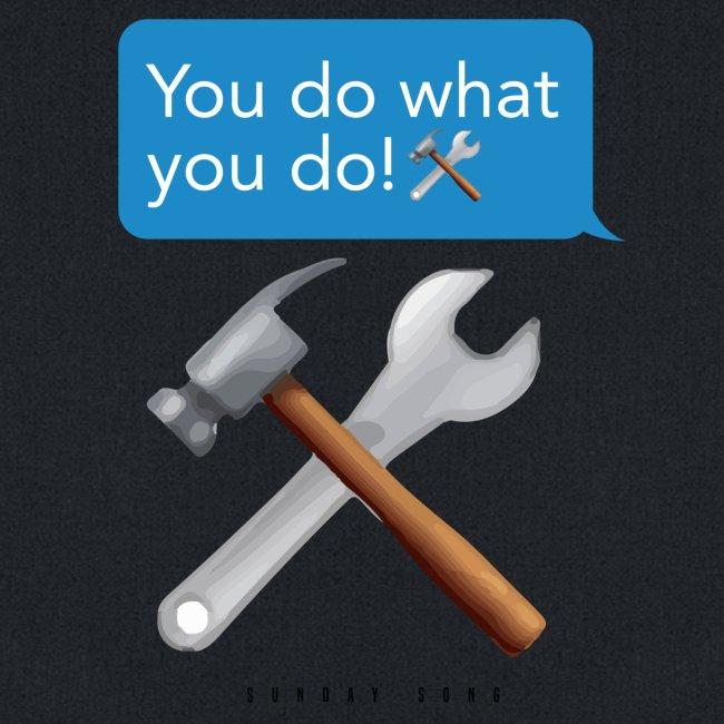 You Do What You Do