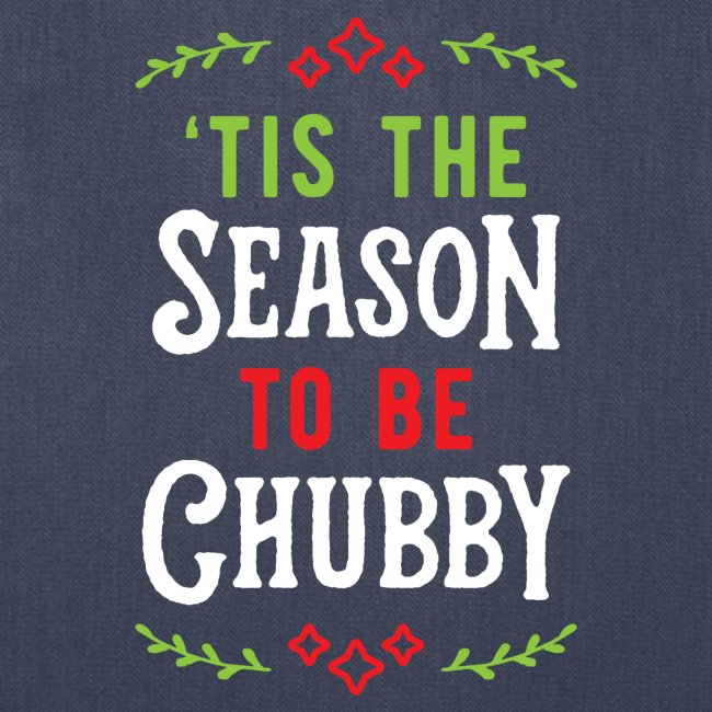 'Tis The Season To Be Chubby v1