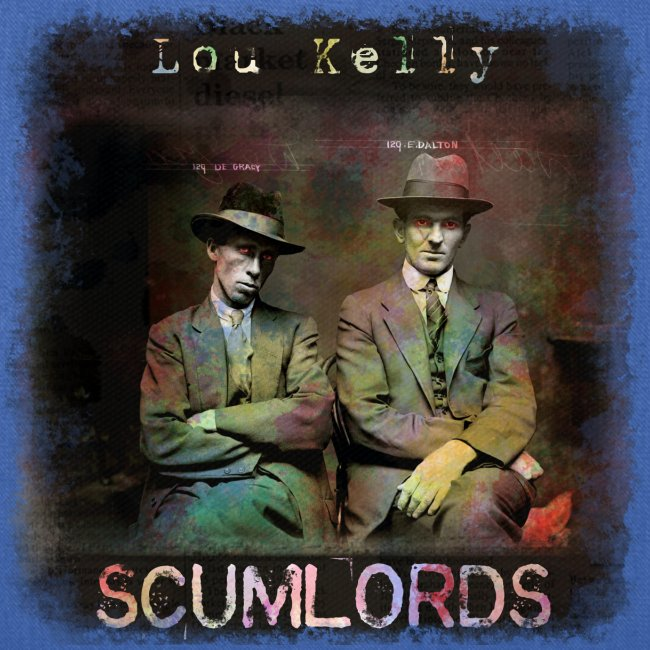 Lou Kelly - Scumlords Album Cover