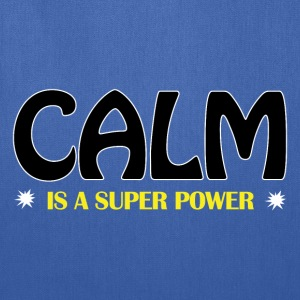 Calm Is A Super Power - Tote Bag