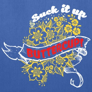 Suck it Up Buttercup! Winner Loser T-Shirt Design - Tote Bag