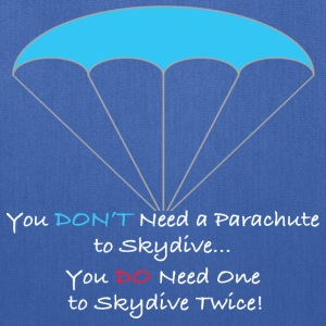 You Don't Need a Parachute to Skydive - Tote Bag