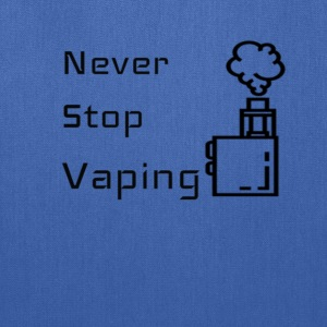 Never Stop Vaping - Tote Bag