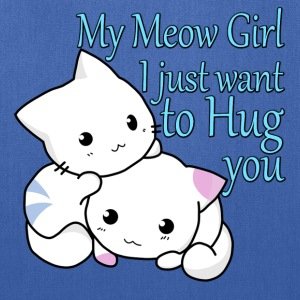My Meow Girl, I Just Want to Hug You T-shirt - Tote Bag