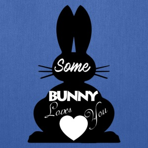Easter Bunny Love, Some Bunny Loves You - Tote Bag