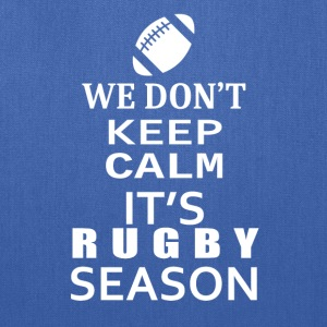 Rugby-We Don't keep calm- Shirt, Hoodie Gift - Tote Bag