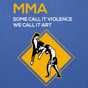 MMA-Violence or art- Funny Shirt, Hoodie,Tank Gift - Tote Bag
