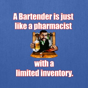A Bartender is just like a pharmacist - Tote Bag
