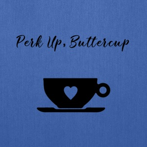 Perk Up, Buttercup - Tote Bag