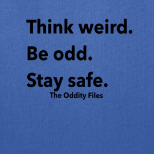 Think Weird. Be odd. Stay safe. - Tote Bag