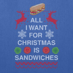 All I Want For Christmas is Sandwiches - Tote Bag