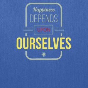 Happiness depends upon ourselves - Tote Bag