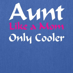 Aunt Like A Mom Only Cooler T-shirt - Tote Bag