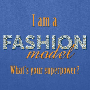 Fashion Model's Superpower - Tote Bag