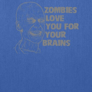 Zombies Love You For Your Brains - Tote Bag