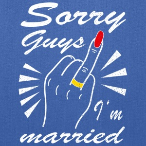 Sorry guys I'm married - Tote Bag