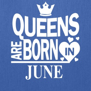 Birthday Shirt - Queens are born in JUNE - Tote Bag