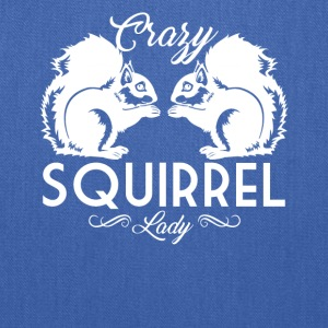 Crazy Squirrel Lady Shirt - Tote Bag