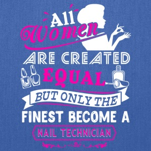 Finest Women Become Nail Tech Shirt - Tote Bag