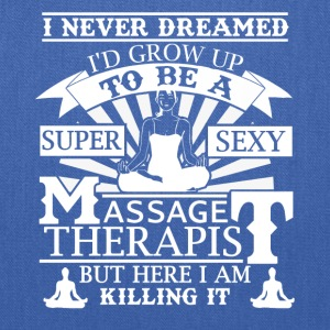 Super Sexy - Massage Therapist Shirt - Tote Bag
