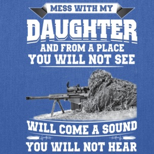 MESS WITH MY DAUGHTER - Tote Bag