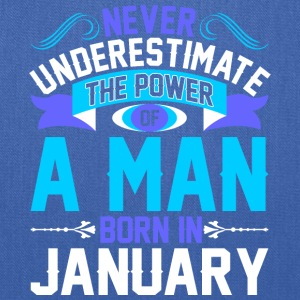 Never Underestimate The Power A Man Born In Januar - Tote Bag