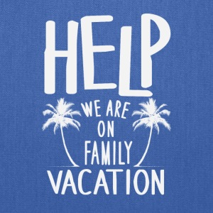 Help We Are On Family Vacation - Tote Bag