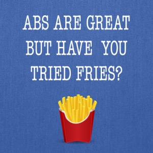 Abs Are Great But Have You Tried Fries Tee Shirt - Tote Bag