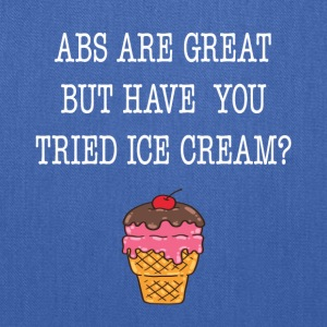 Abs Are Great But Have You Tried Ice Cream Tee - Tote Bag